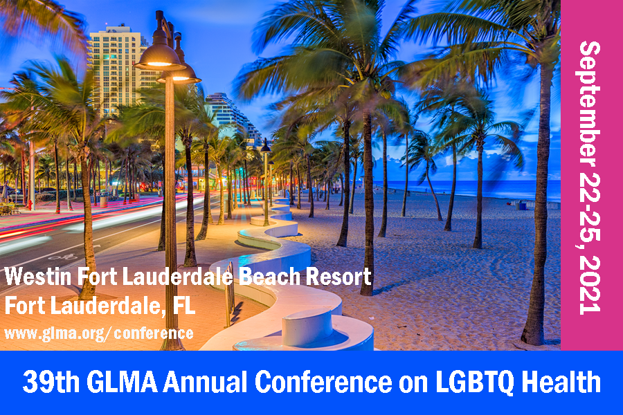 image of a Florida beach with the text Westin Fort Lauderdale Beach Resport, Fort Lauderdale, FL.  www.glma.org/conference 39th GLMA Conference on LGBTQ Health September 22-25, 2021